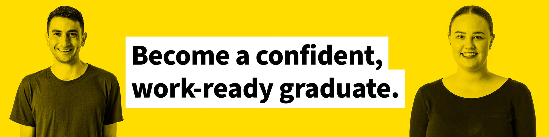 Become a confident, work-ready graduate